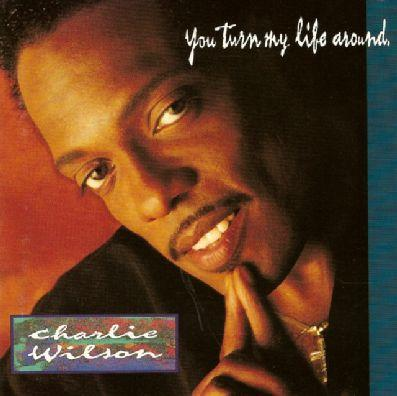 charlie wilson - You Turn My Life Around  92